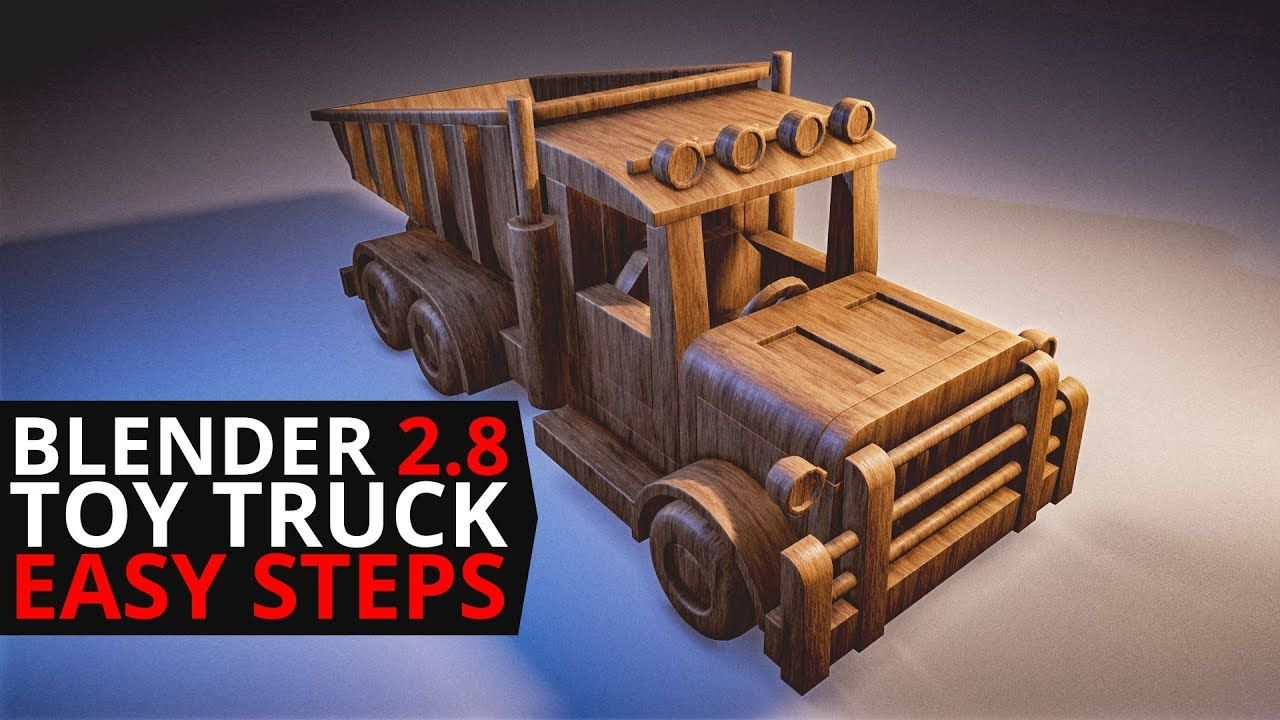 Blender 2 8 Tutorial Toy Truck With Images Toy Trucks Toys