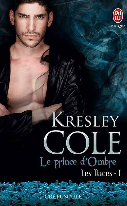 Les Daces Tome 1 Le Prince D Ombre De Kresley Cole Prince Romance Idee Lecture