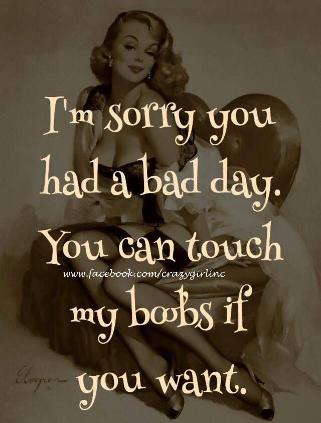 I M Sorry You Had A Bad Day Bad Day Quotes Bad Day Humor Having A Bad Day