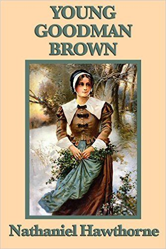 Young Goodman Brown Kindle Edition By Nathaniel Hawthorne