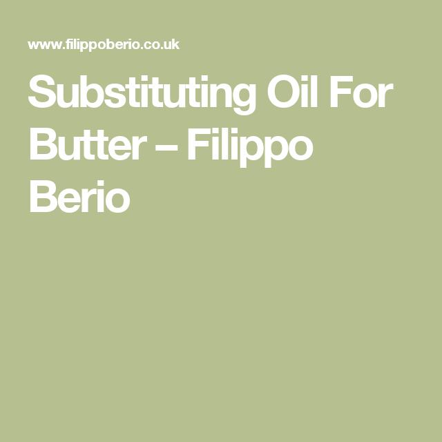 Substituting Oil For Butter – Filippo Berio