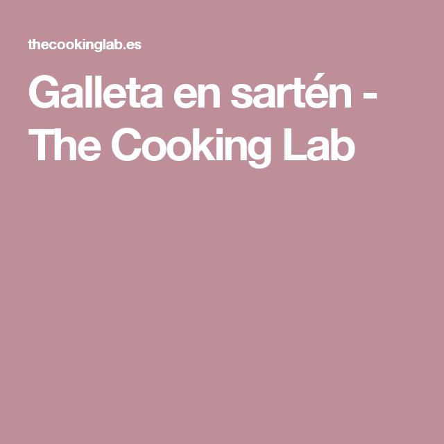 Galleta en sartén - The Cooking Lab