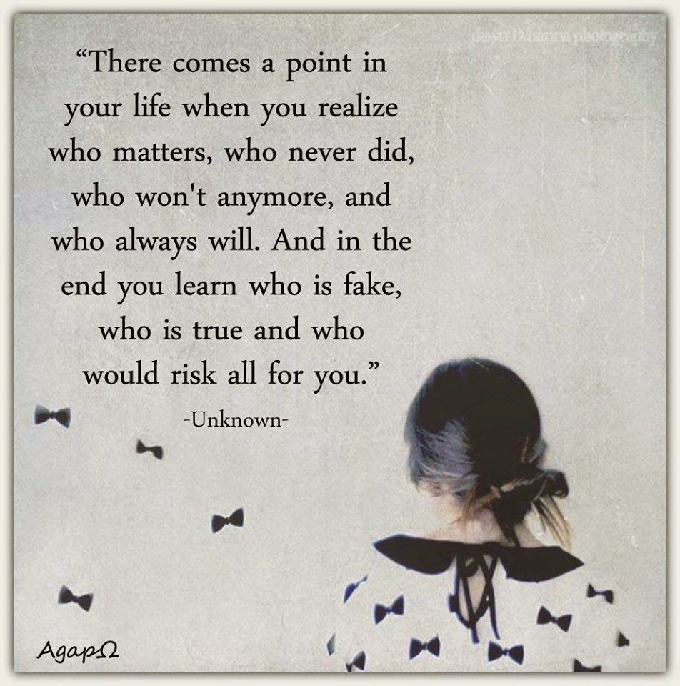 There Come A Point In Your Life When You Realize Who Matters Who