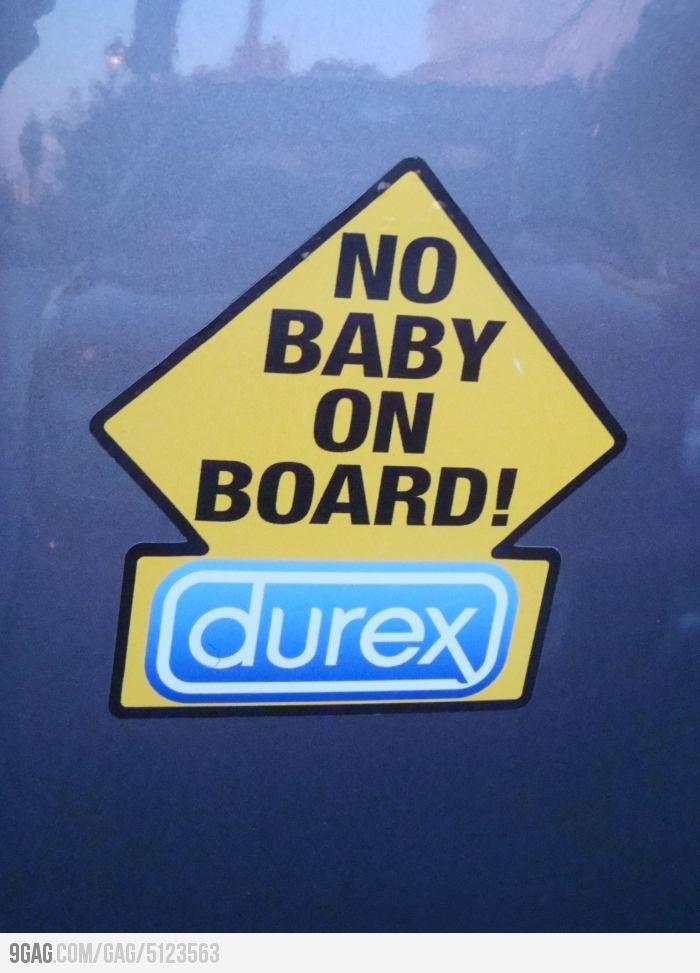no baby on board durex advertisement sticker for cars repinned by wwwblickedeelerde