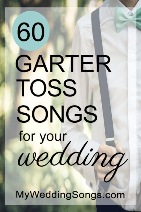 The Best Songs To Play During Garter Toss Create Perfect Wedding Playlist For