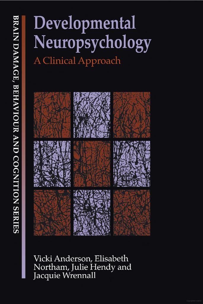 Developmental Neuropsychology A Clinical Approach Vicki Anderson