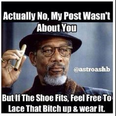 Morgan Freeman Meme Actually No My Post Wasnt About You But If