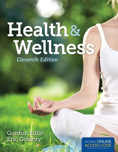 Health  &  Wellness by Gordon Edlin. $131.95. Publisher: Jones & Bartlett Learning; 11 edition (November 9, 2012). Publication: November 9, 2012. Edition - 11