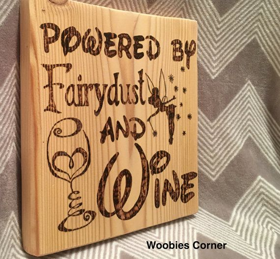 Powered By Fairy Dust And Wine Sign Disney Wood By