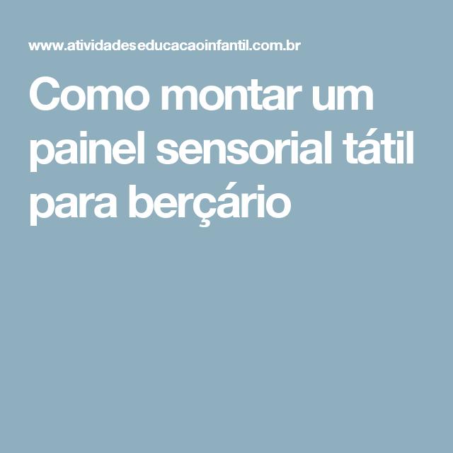 Como montar um painel sensorial tátil para berçário