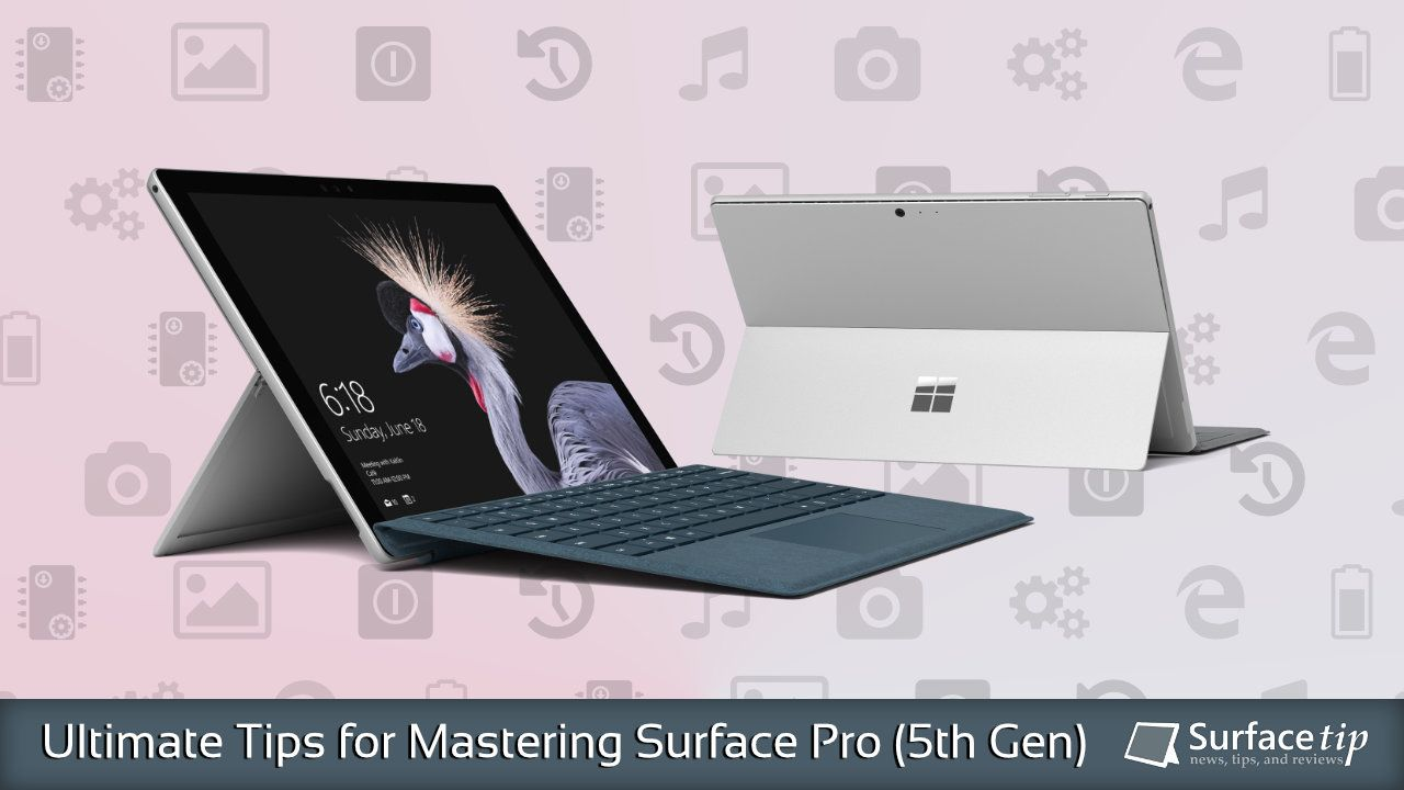 Surface Pro 4 2017 Tips Tricks Surface Pro Surface Microsoft Surface