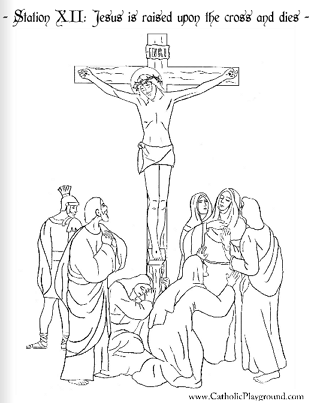 Coloring Page For The Twelfth Station Of The Cross Jesus Is Raised Upon The Cross And Dies Cross Coloring Page Jesus Coloring Pages Catholic Coloring