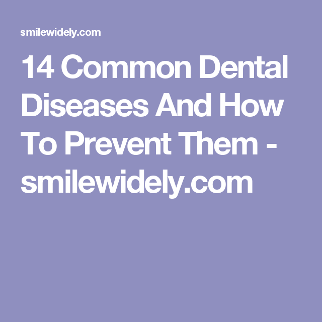 14 Common Dental Diseases And How To Prevent Them