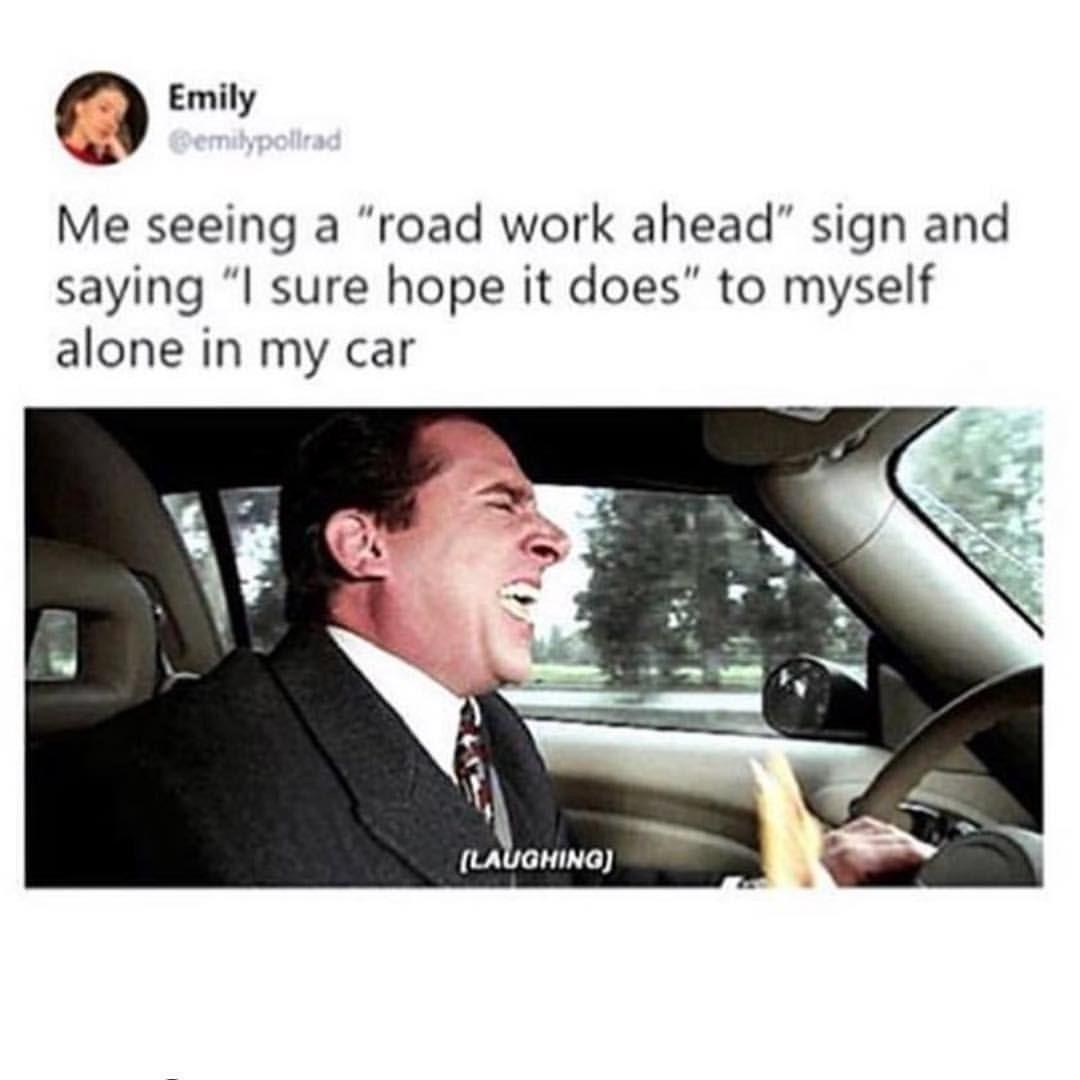 Vine Meme Road Work Ahead Memes Funny Me Make Me Laugh