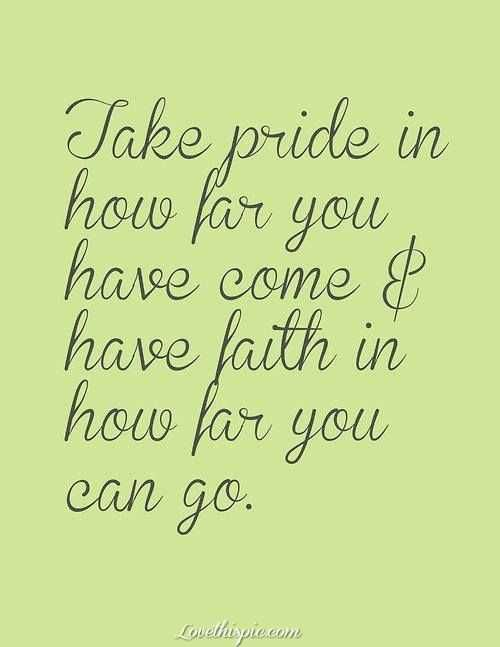 Take Pride And Believe In Yourself When People Dont Believe In You