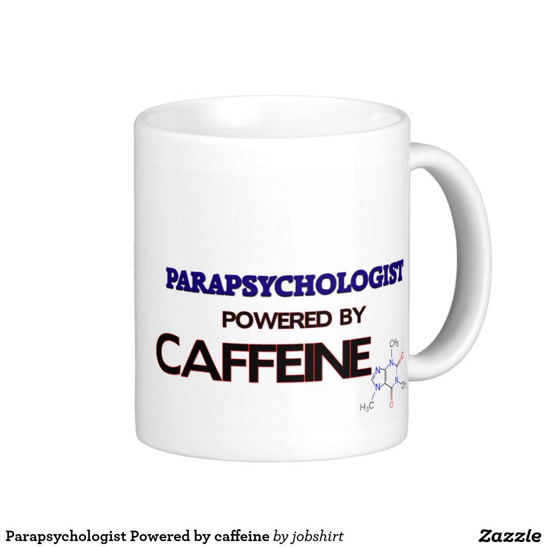 Parapsychologist Powered by caffeine Coffee Mug Zazzle