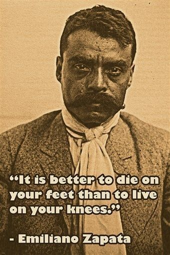 Emiliano Zapata Photo Quote Poster IT IS BETTER TO DIE ON YOUR FEET Cool Emiliano Zapata Quotes