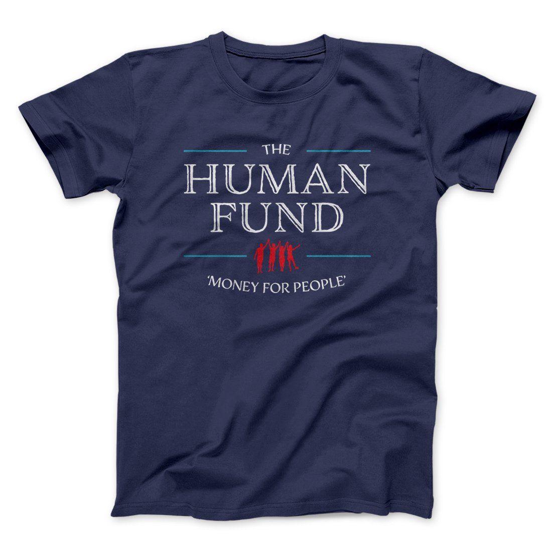 The Human Fund Men/Unisex T-Shirt In 2019