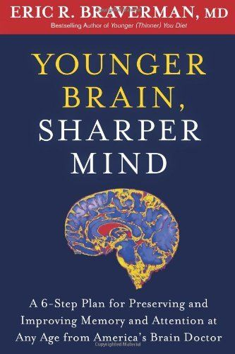 Younger Brain, Sharper Mind: A 6-Step Plan for Preserving and Improving Memory and Attention at Any Age from America's Brain Doctor by Eric R. Braverman, http://www.amazon.com/dp/1605294225/ref=cm_sw_r_pi_dp_dakzqb1CS8R7B