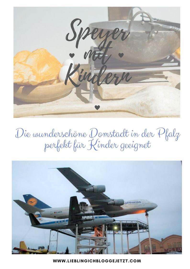 Speyer Mit Kindern Reisen Mit Kindern Kinder Ausflug