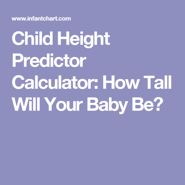 Child Height Predictor Calculator: How Tall Will Your Baby Be