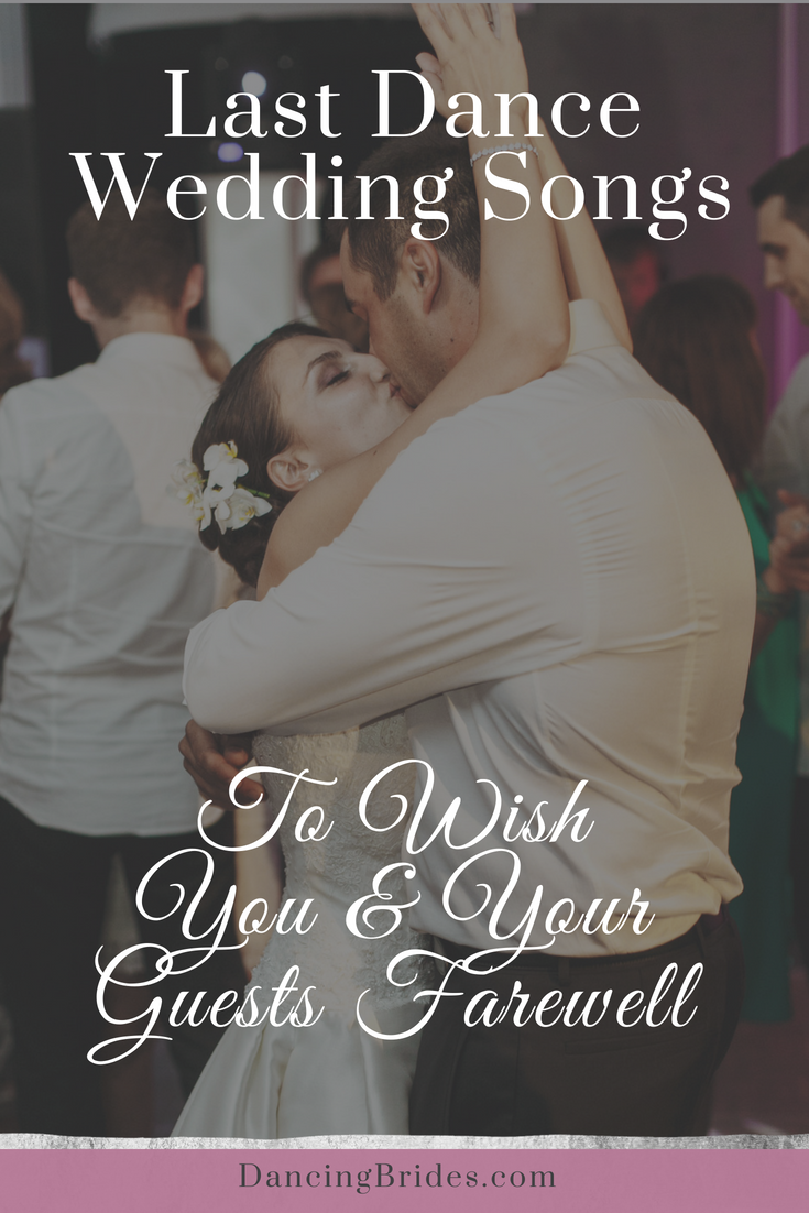 Best Last Dance Wedding Songs To Wish You And Your Guests