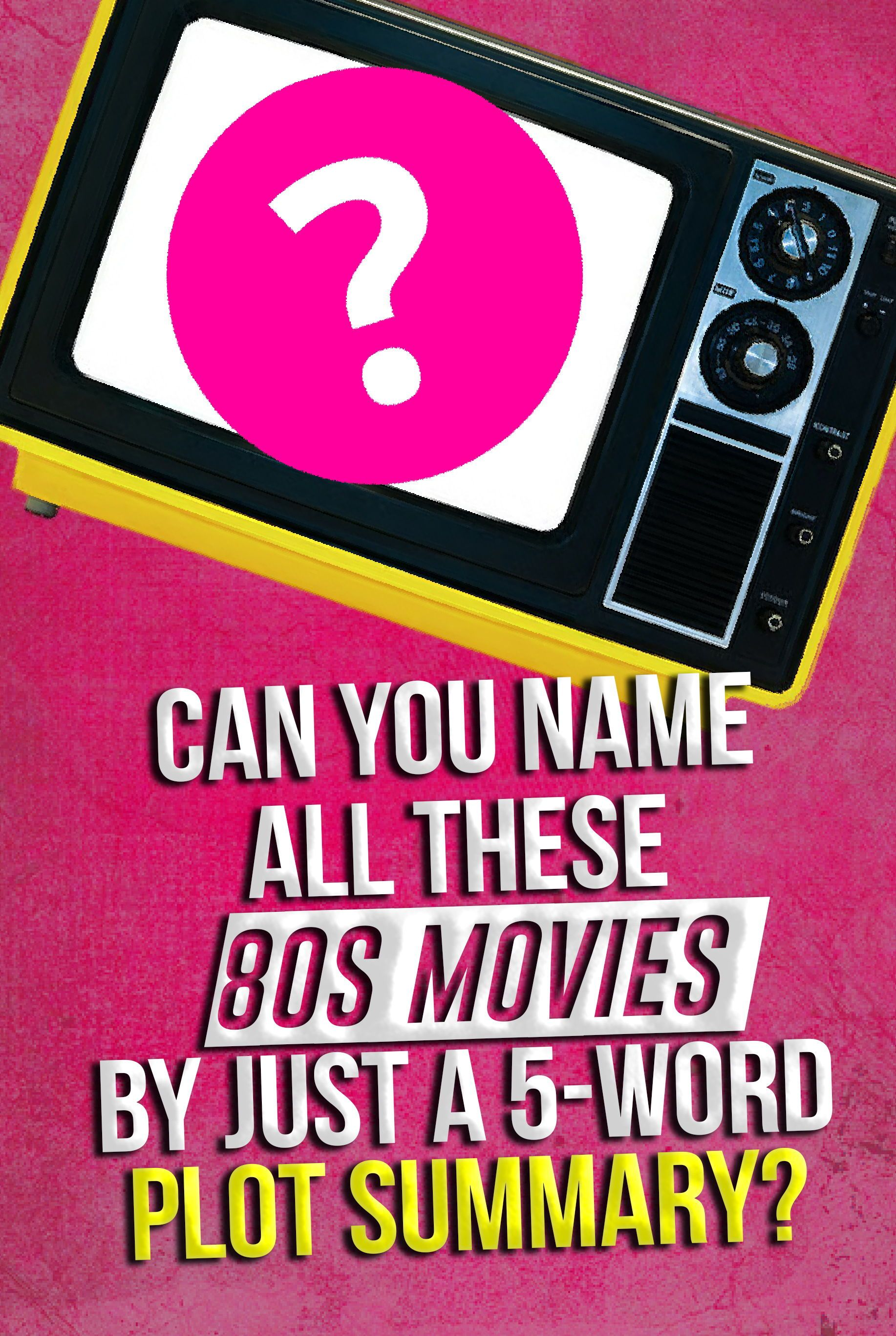 Quiz Can You Name All These 80s Movies By Just A 5 Word Plot Summary