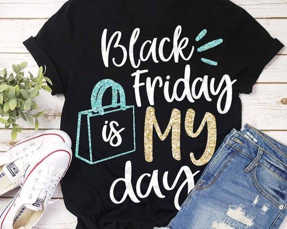Thanksgiving svg, black friday svg, Black friday is my day svg, fall svg, svgs, SVG, Download, commercial use, printable iron on, dxf, eps