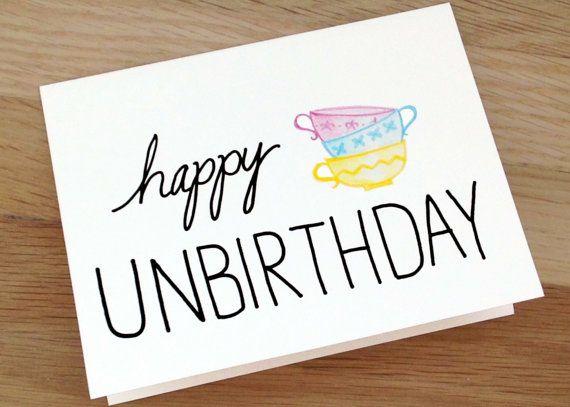 Funny Belated Birthday Card Happy Unbirthday Card Alice Etsy Happy Unbirthday Belated Birthday Card Birthday Cards