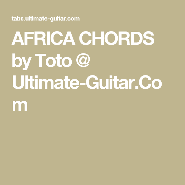 Africa Chords By Toto Ultimate Guitar Chords Guitarpiano