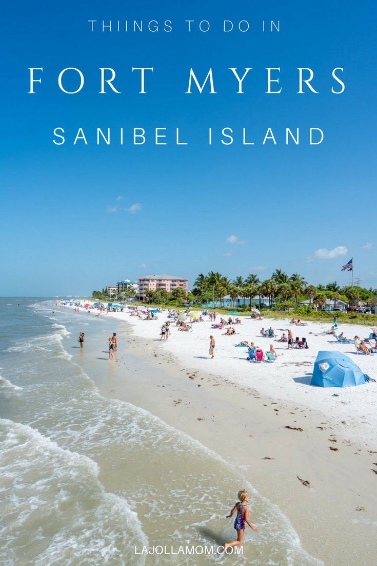 10 Things To Do In The Beaches Fort Myers Sanibel La Jolla Mom Sanibel Island Florida Fort Myers Beach Florida Florida Vacation