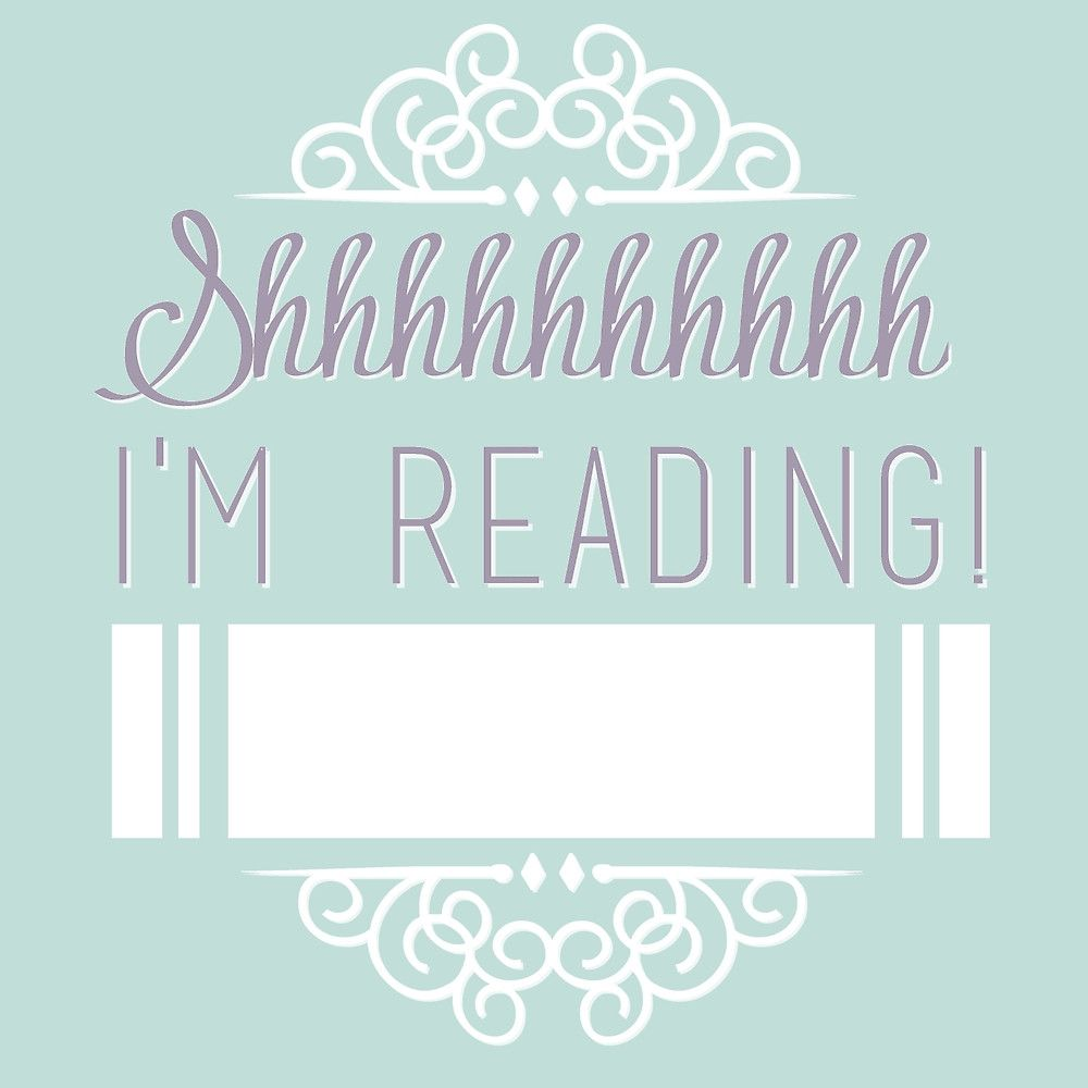 Shhhhhh I'm reading! by bookscupcakes