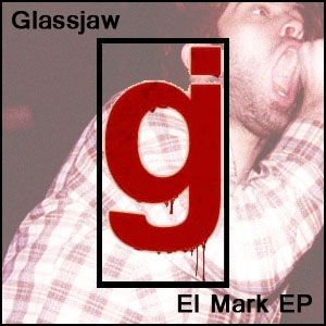 Glassjaw - El Mark (EP) | Music To My Ears. | Pinterest | Music life