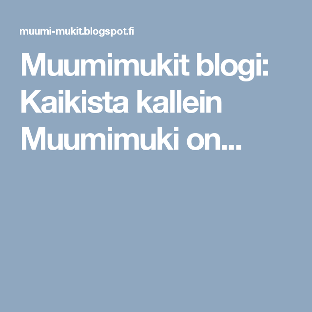 Muumimukit blogi: Kaikista kallein Muumimuki on...