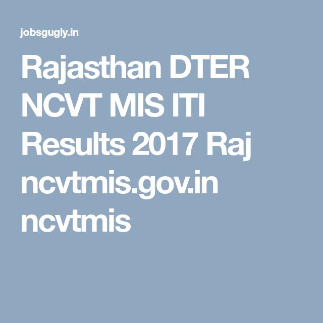 Rajasthan DTER NCVT MIS ITI Results 2017 Raj ncvtmis gov in