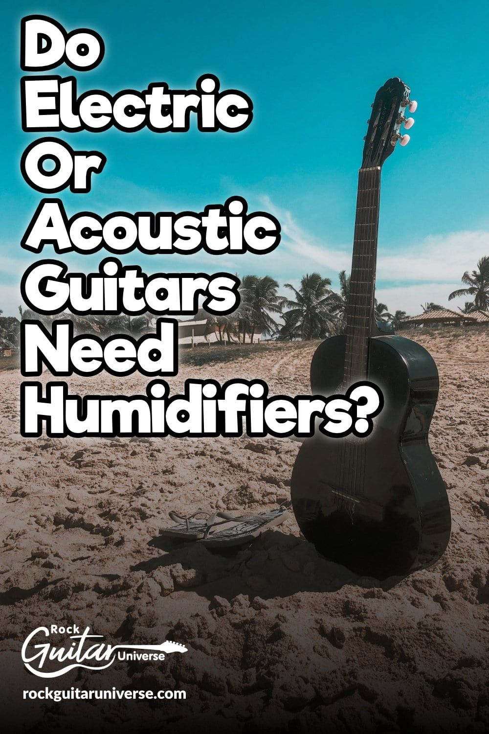 Do Electric Or Acoustic Guitars Need Humidifiers Rock Guitar Universe Acoustic Guitar Rock Guitar Acoustic