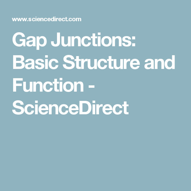 Gap Junctions: Basic Structure and Function - ScienceDirect