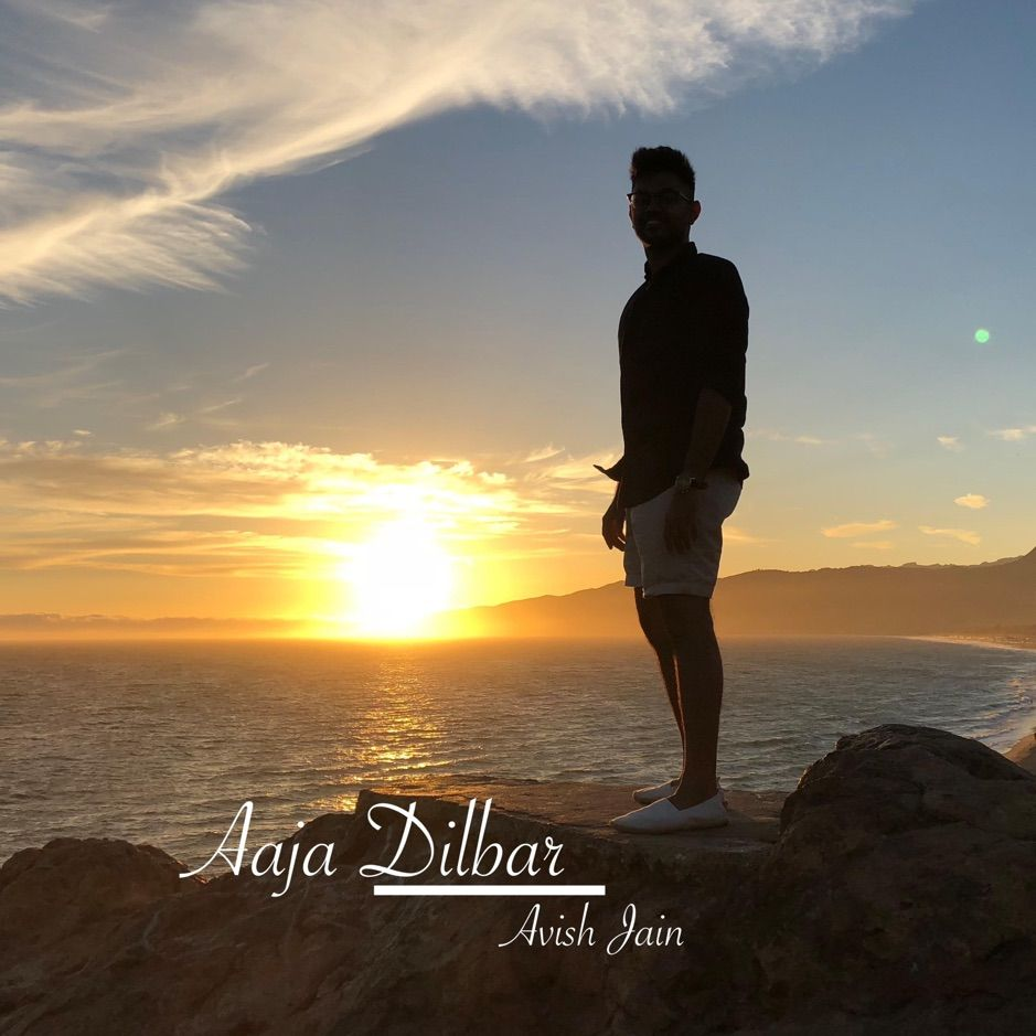 Aaja Dilbar Single By Avish Jain Affiliate Single Avish Jain Listen Affiliate Jain Single Outdoor