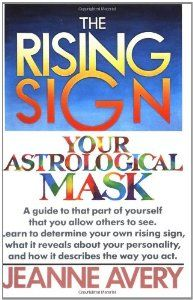 The Rising Sign Your Astrological Mask