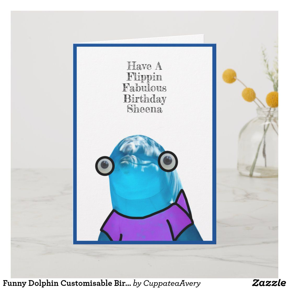 Funny Dolphin Customisable Birthday Card Zazzle Com Au Funny Dolphin Funny Greeting Cards Birthday Cards