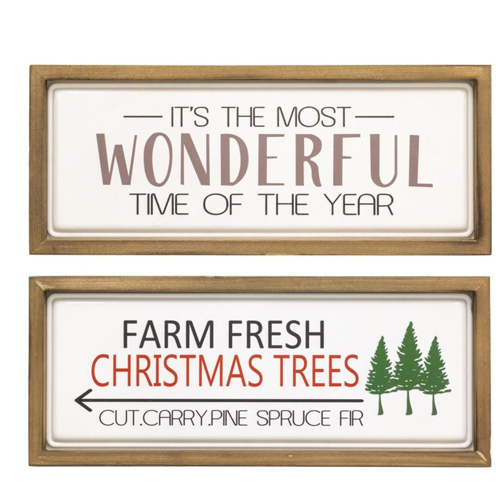 Wood Framed Metal Christmas Sign - Assorted Priced individually, choose style. Size: 17?W x 7?H x 1¼?D Material: Wood, Metal Styles: It's the most wonderful time of the year; Farm fresh Christmas trees Some styles sold out, no more coming in.