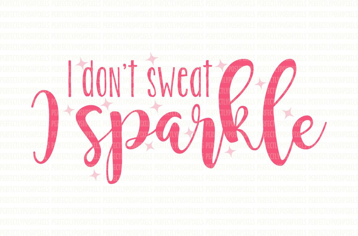 I Don T Sweat I Sparkle Svg File Dxf Eps Png Printable Etsy Circuit Design Personalized Stamps Create Birthday Invitations