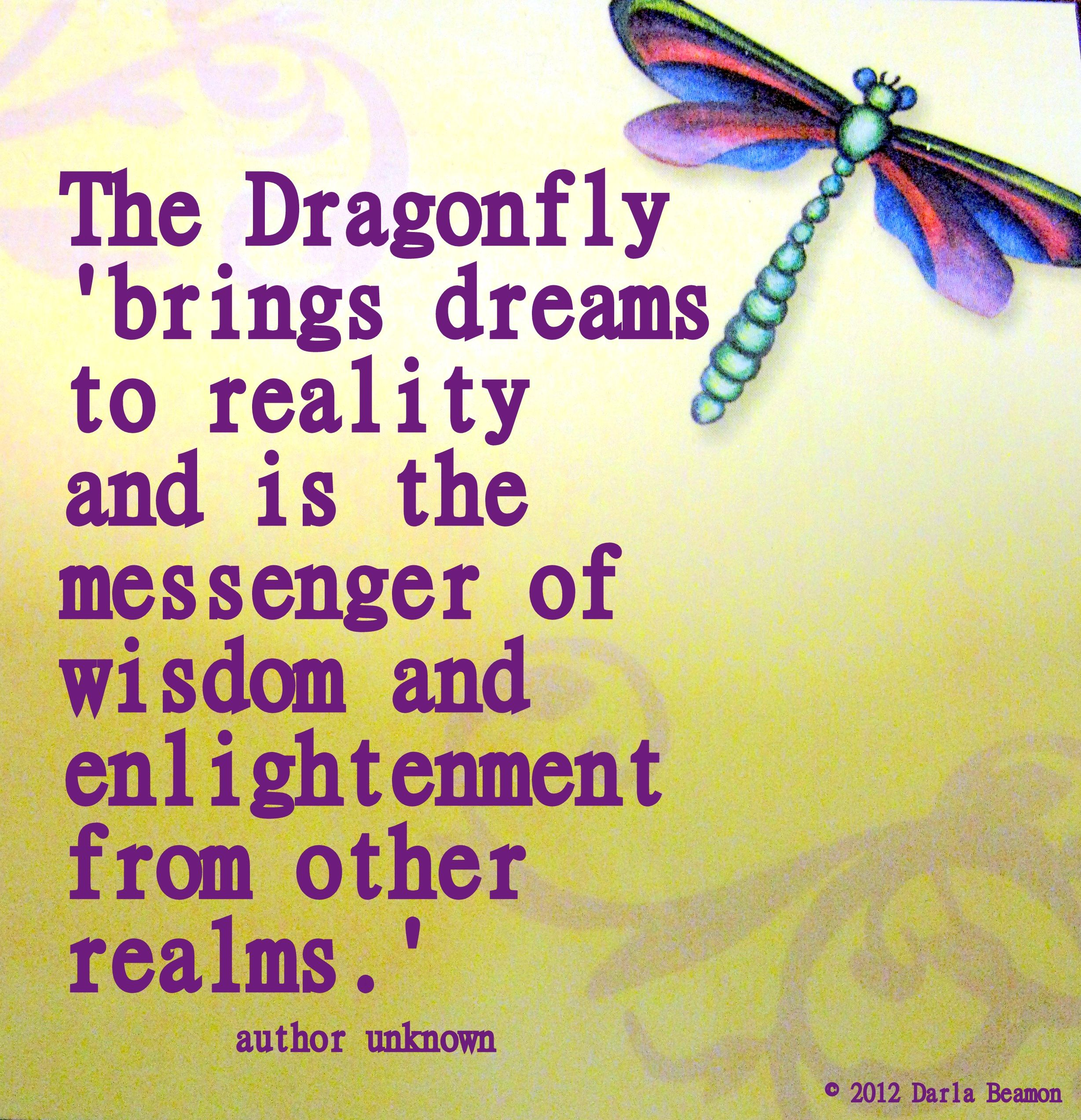 the dragonfly brings dreams to reality and is the messenger of
