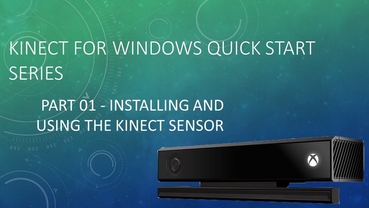 Kinect 4 Windows (Part 01) - Installing & Using the Kinect Sensor