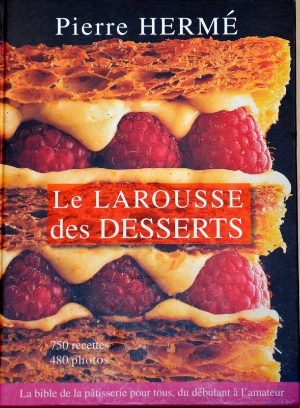 Larousse Des Desserts Pierre Herme Le Blog Culinaire D Olivier Alimentation Sushi Maison Livre De Cuisine