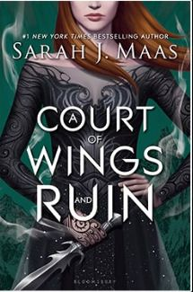 A Court Of Wings And Ruin A Court Of Thorns And Roses 3 A