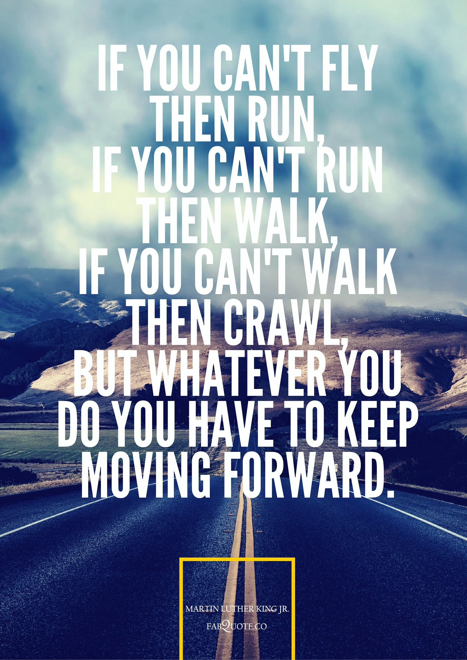 Quotes On Moving Forward Martin Luther King Jr You Have To Keep Moving Forward  Prinzak