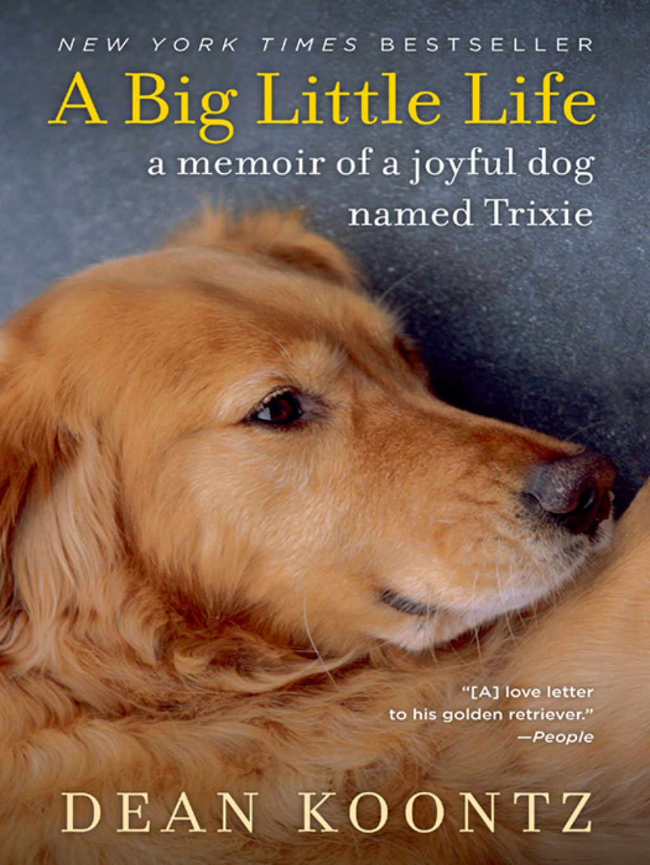 A Big Little Life Ebook Dog Names Dog Books Dean Koontz Books