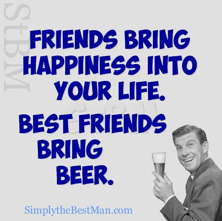 Best Friends Bring Beer