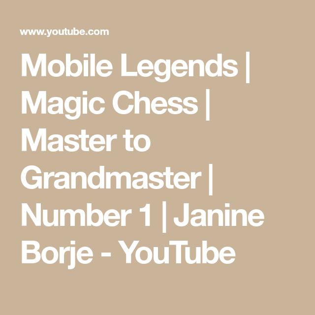 Mobile Legends Magic Chess Master To Grandmaster Number 1 Janine Borje Youtube Mobile Legends Chess Master Legend